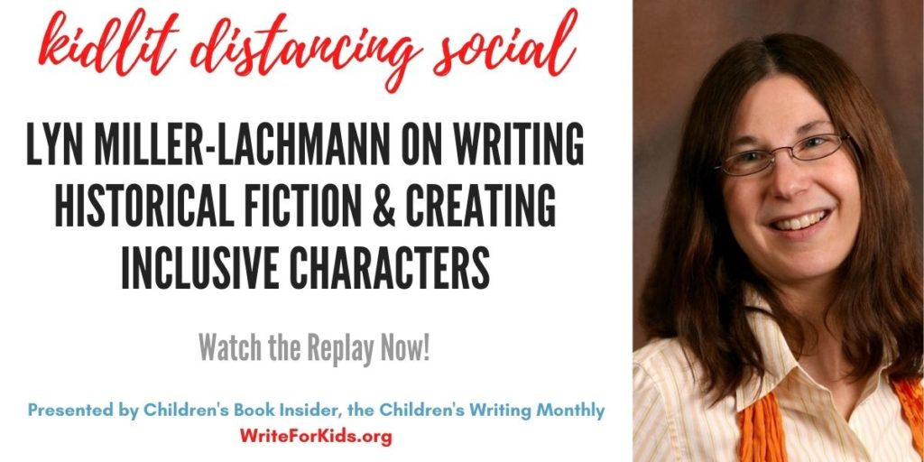 Kidlit Distancing Social #26 Replay – Lyn Miller-Lachmann on Writing Historical Fiction & Creating Inclusive Characters